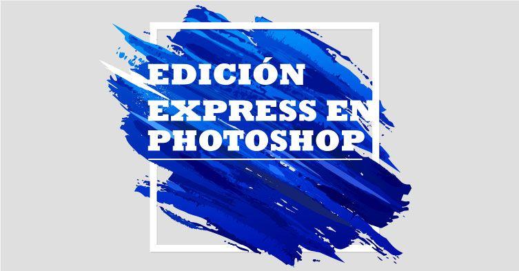 edicion-express-en-photoshop